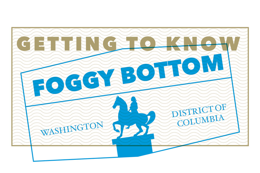 Getting to Know Foggy Bottom
