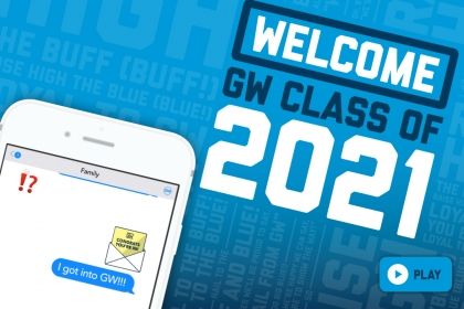 Welcome GW Class of 2021 with graphical representation of iPhone text chat sharing congratulatory message of GW acceptance